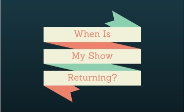 When is my show returning